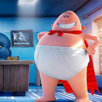 Captain Underpants in DreamWorks Animation's Captain Underpants: The First Epic Movie.